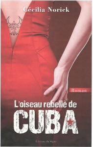 Couverture L'oiseau rebelle de Cuba